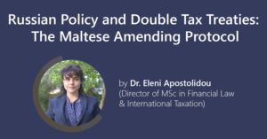 Russian Policy and Double Tax Treaties: the Maltese Amending Protocol